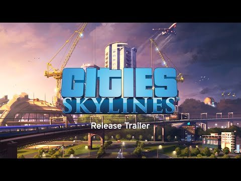 Cities: Skylines Official Trailer