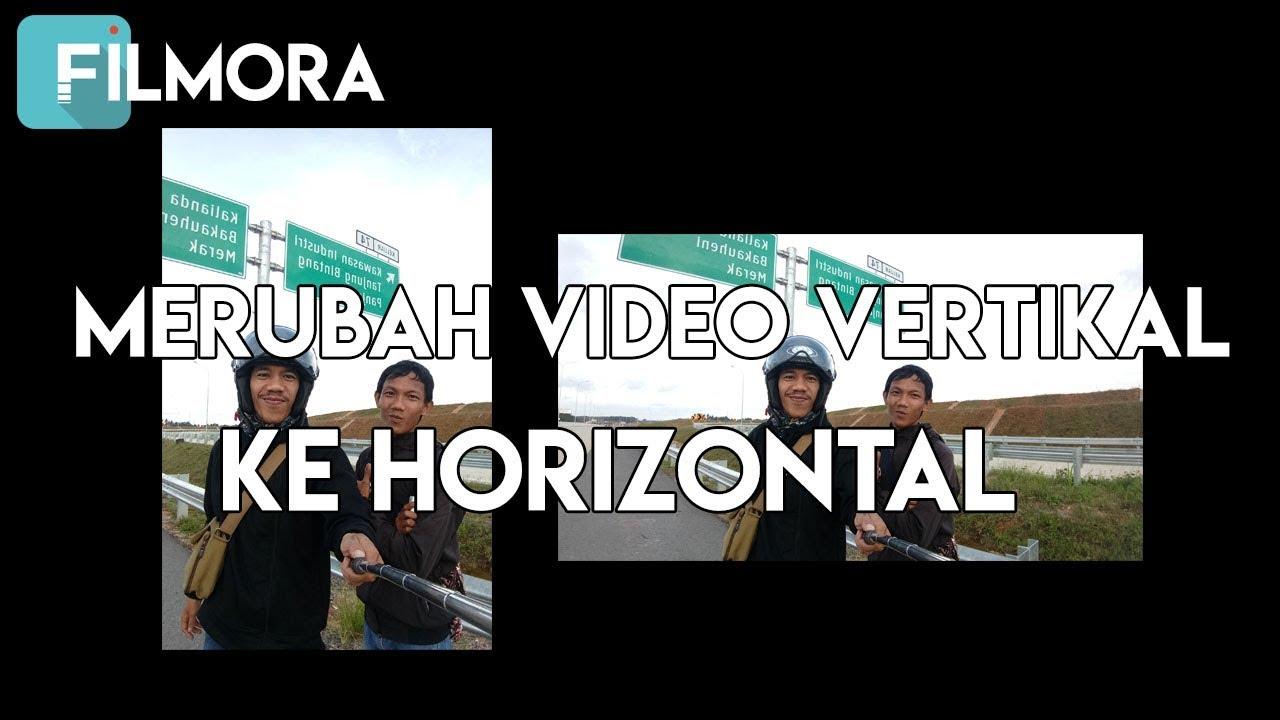 Cara Edit Video Vertikal Ke Horizontal Portrait To Landscape Youtube