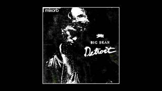 Big Sean - Selling Dreams Feat. Chris Brown (Detroit)