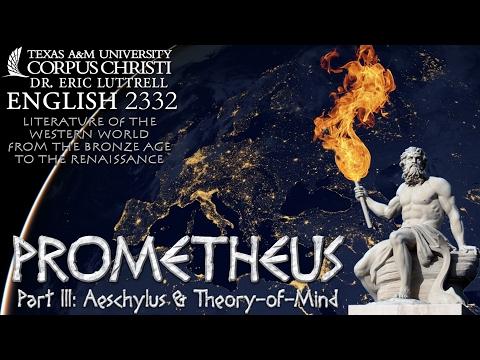 2332 5c: Prometheus (3 of 3) - Aeschylus' Theory-of-mind