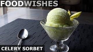 Celery Sorbet - Food Wishes