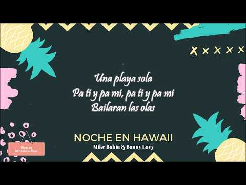 Noche En Hawaii (Letra) - Mike Bahia & Bonny Lovy