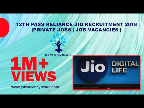 12th pass RELIANCE JIO Recruitment 2018| private jobs | job vacancies |