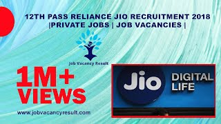 12th pass RELIANCE JIO Recruitment 2018| private jobs | job vacancies |
