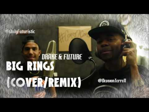 Drake & Future - Big Rings | Futuristic X Devvon Terrell (Cover)