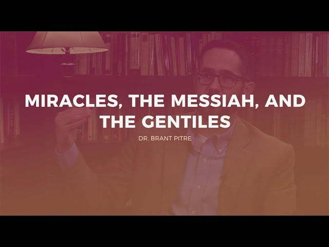 Miracles, the Messiah, and the Gentiles