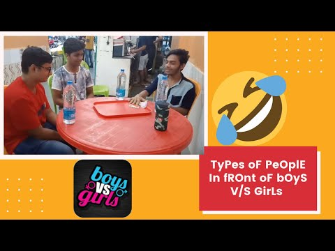 types-of-people-in-front-of-boys-v/s-girls---mayank-poddar