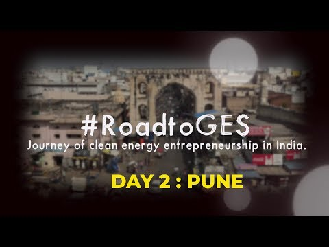#RoadtoGES | Journey of clean energy entrepreneurship | Pune