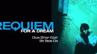 Ben Oz - Requiem For A Dream (Dub Step Edit)