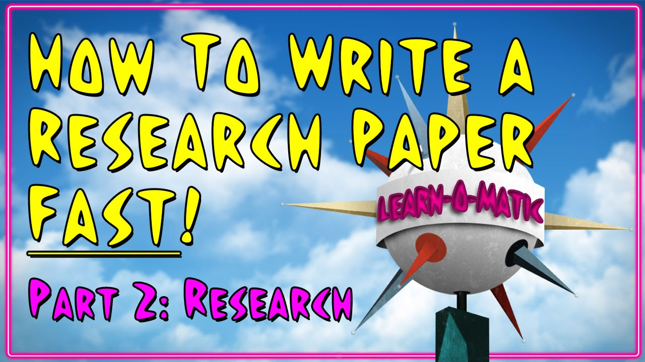 how to write a research paper fast pt research how to write a research paper fast pt 2 research