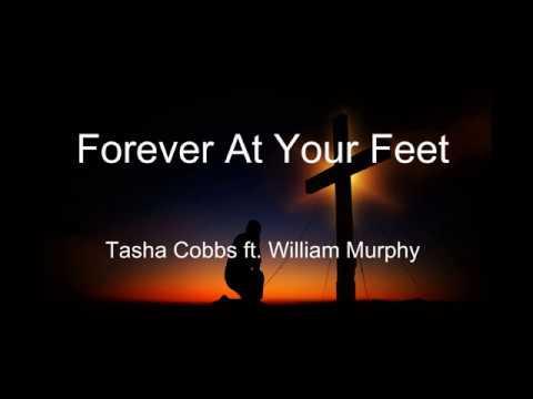 Forever At Your Feet Tasha Cobbs ft. William Murphy lyric video