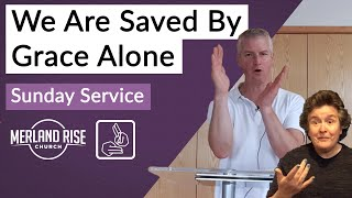 We Are Saved by Grace Alone - Richard Powell - 2nd August 2020 - MRC Live in BSL