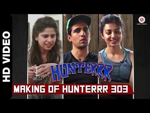 Making Of Hunterrr 303 | Hunterrr | Gulshan Devaiah, Radhika Apte & Sai Tamhankar