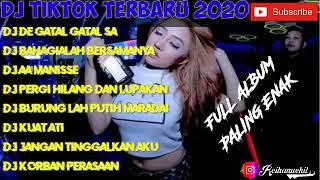 Download KUMPULAN DJ TIKTOK TERBARU 2020 | DE GATAL GATAL SA FULL ALBUM PALING ENAK