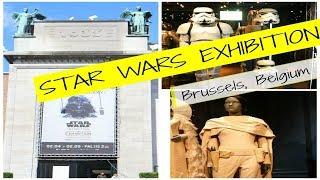 Star Wars Exhibition | Brussels, Belgium
