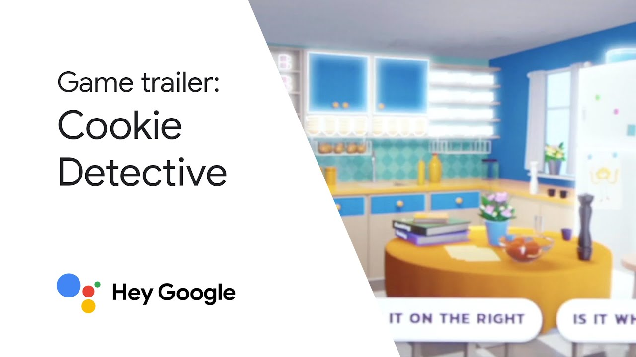 Hey Google, play Cookie Detective!