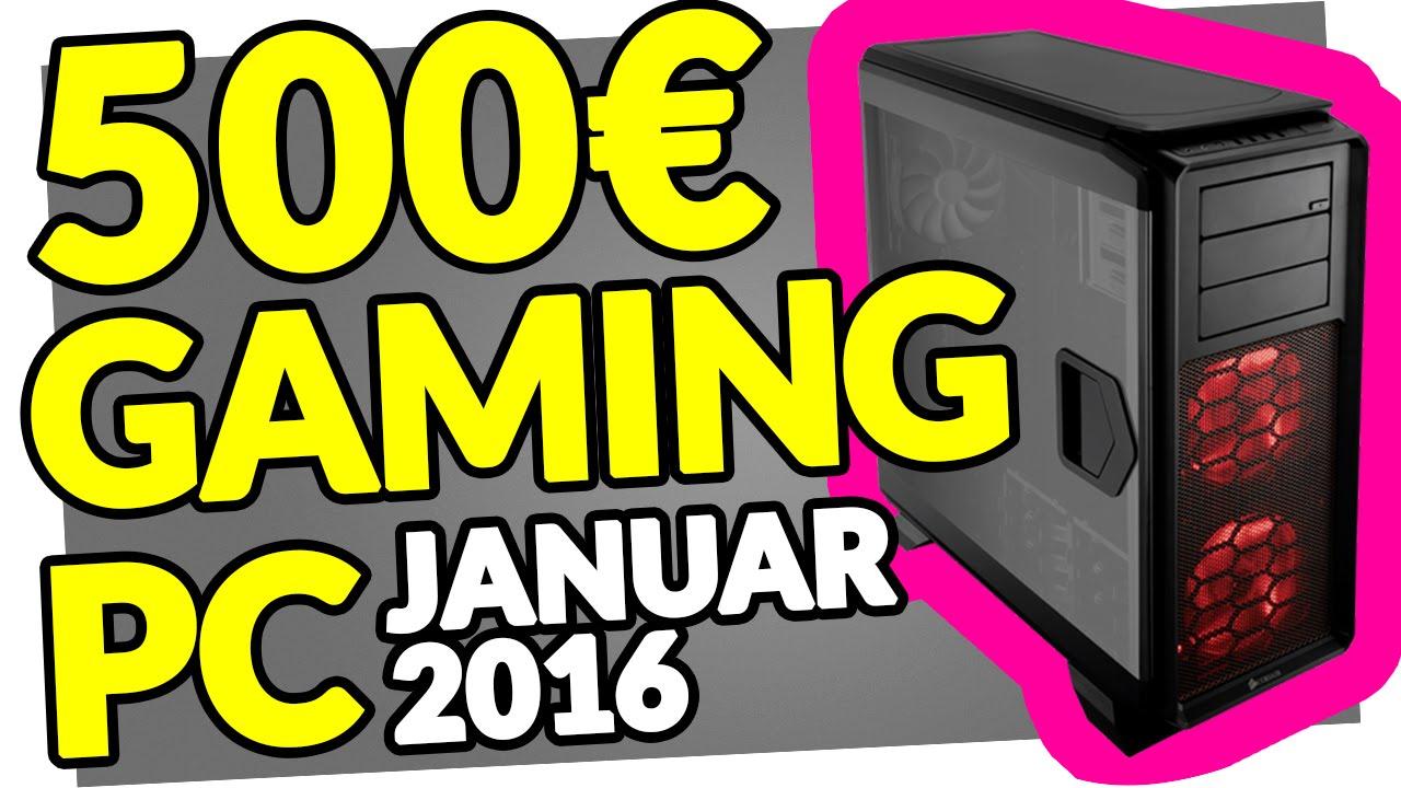 bester gaming pc f r 500 euro januar 2016 gamer. Black Bedroom Furniture Sets. Home Design Ideas