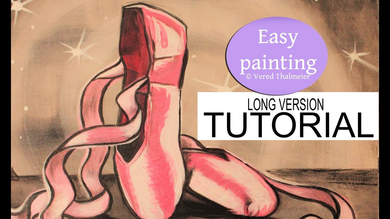 How To Paint Ballet Shoes Easy Tutorial For Beginners Long Version Step By Step Ballerina Youtube