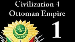 Civilization 4: Ottomans - Part 1