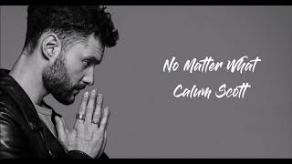No Matter What  - Calum Scott (1 hour)