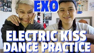 EXO 'Electric Kiss' Dance Practice REACTION!!!