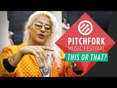This or That? | Pitchfork Music Festival 2017