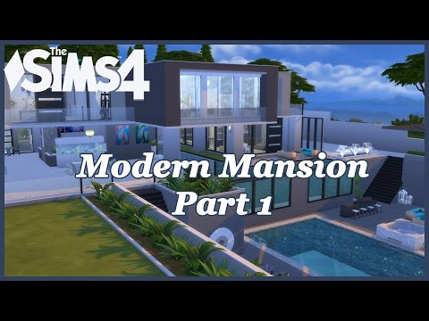 The Sims 4 - Modern Mansion (Part 1)
