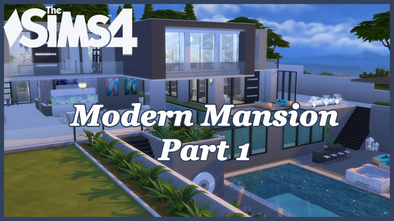 Sims 4 - Modern Mansion Part 1