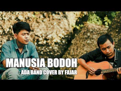 Manusia Bodoh - Ada Band Acoustic Cover By Fajar