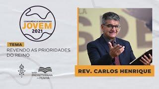 Revendo as Prioridades do Reino, com Rev. Carlos H. | CMJ 2021
