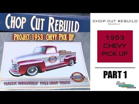 Chop Cut Rebuild: 1953 Chevy Pick Up - Part 1