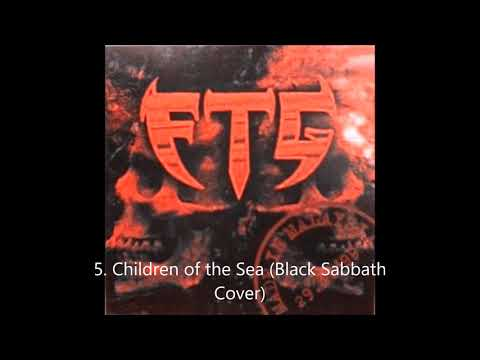FTG - Children of the Sea (Black Sabbath Cover) / Track 05 ( Best Audio )