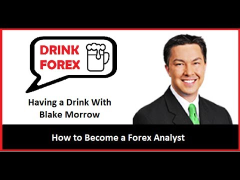 How to Become a Forex Analyst - Blake Morrow Interview