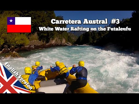 White Water Rafting on the Futaleufú River - Hitchhiking the Carretera Austral in Chile (Part 3)