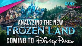 Analyzing New FROZEN-Themed Lands Coming to Disney Parks - Disney News - 5/8/18