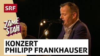 Konzert Philipp Fankhauser | Zäme stah | SRF Musik