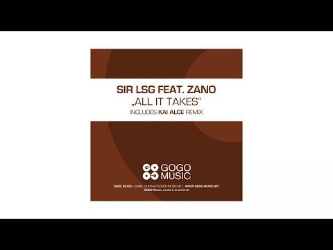 Sir LSG - All It Takes (Kai Alcé Distinctive Vocal) - GOGO 072