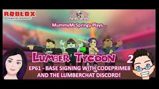 SFG - Roblox - Lumber Tycoon 2 - EP61 Base Signing with CodePrime8 - The Lumberchat Discord!