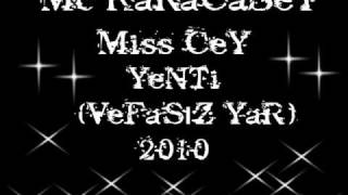 Miss CeY - Mc KaRaCaBeY - YeNTi -- VeFaSıZ YaR AraBeSK RaP Mp3