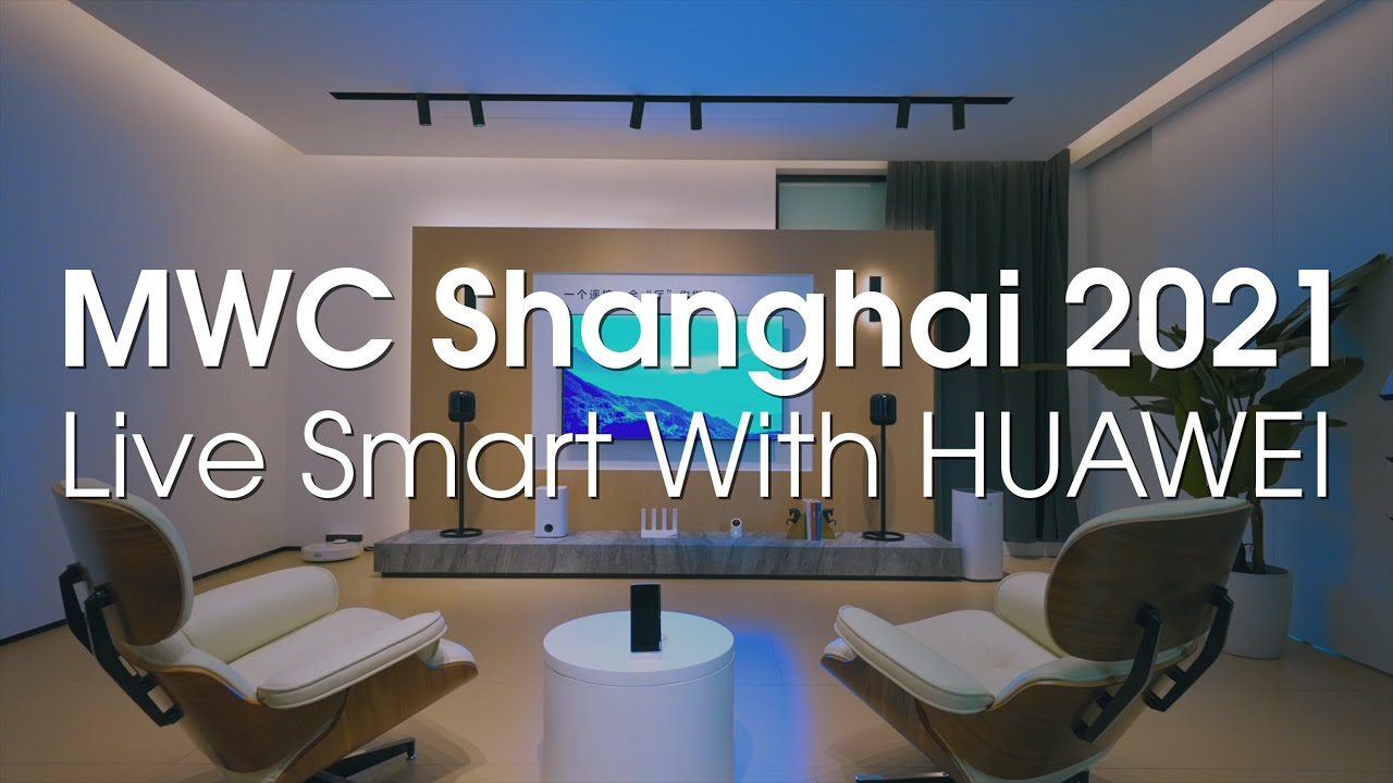 MWC Shanghai 2021- Live Smart With HUAWEI