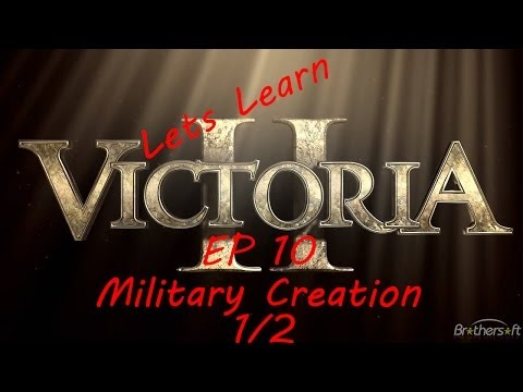 Let's Learn Victoria II: #10 Military (1/2)