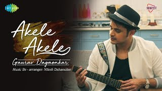 Akele Akele | Recreated | Gaurav Dagaonkar
