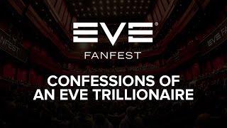 EVE Fanfest 2015: Confessions of an EVE Trillionaire