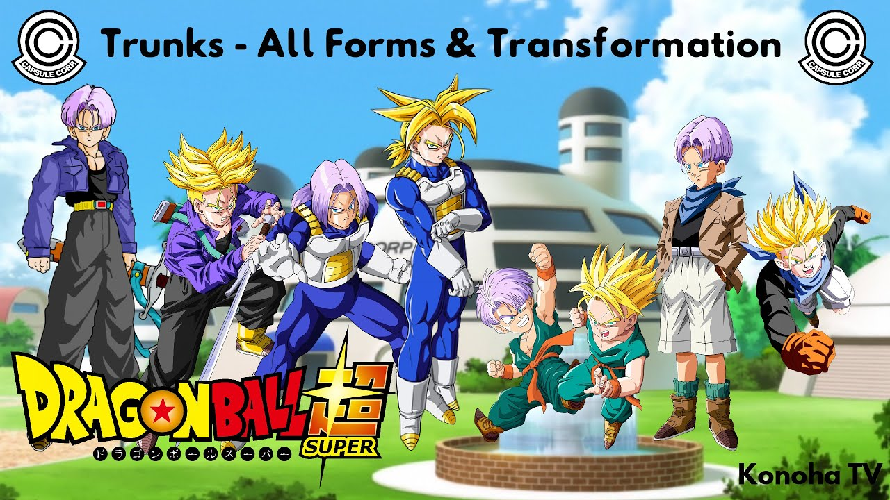 trunks all forms and transformations dragon ball z dragon ball