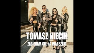 """TOMASZ NIECIK """"ZABIERAM CIĘ NA WARSZTAT"""" (OFFICIAL VIDEO)"""
