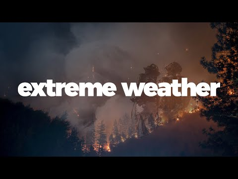 Why Climate Change Makes Extreme Weather Worse.