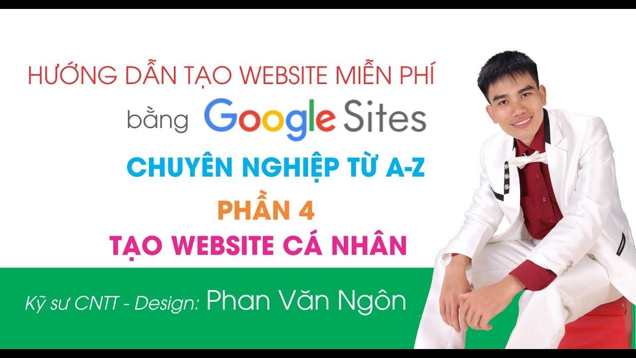 Hướng dẫn tạo website miễn phí bằng Google Sites chuyên nghiệp A-Z (Phần 4)-[Dự Án 101]