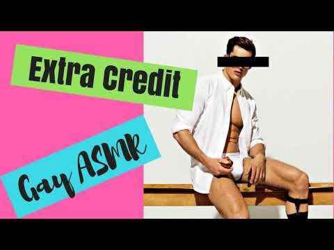 ASMR MALE - Extra Credit (Gay ASMR Role Play for men)