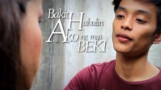 Short Film | Bakit habulin ako ng mga Beki?