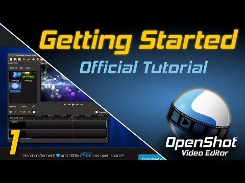 Getting Started | OpenShot Video Editor Tutorial